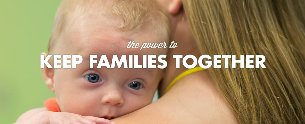 The power to keep families together